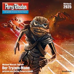 Perry Rhodan 2925: Der Tryzom-Mann